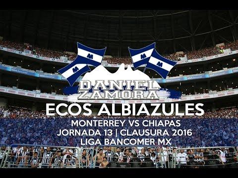 """""""Ecos Albiazules, Rayados vs Chiapas"""" Barra: La Adicción • Club: Monterrey"""
