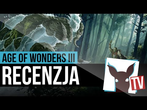 Age of Wonders III - recenzja   ZagrajnikTV