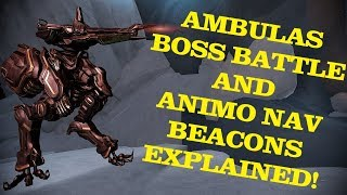 Warframe - Ambulas Boss Battle  Animo Nav Beacons Explained!!