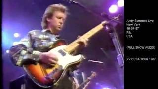 "ANDY SUMMERS - New York 16-07-1987 ""Ritz"" USA (FULL SHOW AUDIO)"