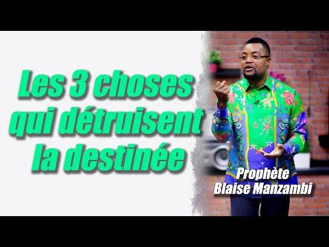 Les 3 choses qui détruisent la destinée # Prophète Blaise Manzambi Les 3 choses qui détruisent la destinée # Prophète Blaise Manzambi