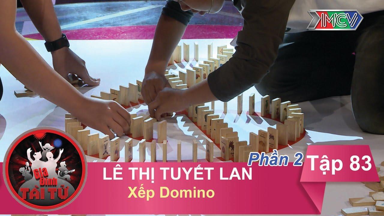 Xếp Domino - GĐ chị Lê Thị Tuyết Lan | GĐTT #83 | 280417