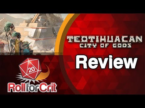 Teotihuacan: City of Gods Review | Roll For Crit