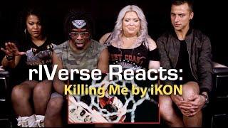 rIVerse Reacts: Killing Me by iKON - M/V Reaction