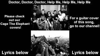 Cage The Elephant - Dr Dr Dr Studio Version ( Doctor Doctor Doctor Help Me Help Me Help Me )