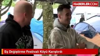 Eş Değiştirme Festivali Köyü Karıştırdı