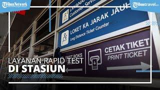 PT KAI Sediakan Layanan Rapid Test di 12 Stasiun Mulai Hari Ini, Harganya Rp85 Ribu