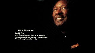 Freddy Cole - I'll Be Seeing You