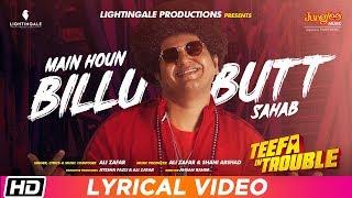 Butt Sahab   Lyrical Video   Teefa In Trouble   Ali Zafar   Maya