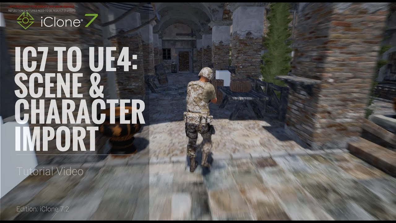 iClone 7.2 Tutorial - iClone 7 to Unreal 4 Part 1: Scene & Character Import