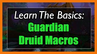 7.3.5 Guardian Druid Macros [WOW Legion] - Focus, Mouseover, Stopcasting, Modifier
