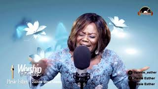 Time Of Worship With Piesie Esther..............Produce By Zionite Tv