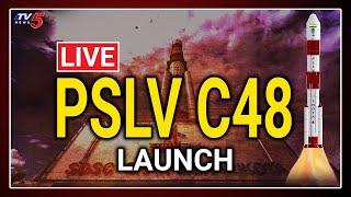 LIVE : ISRO PSLV-C48 Launch of RISAT-2BR satellites | ISRO Live | TV5 News