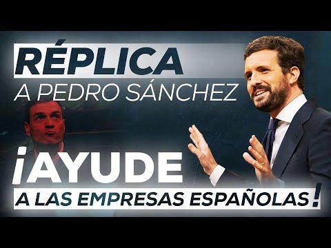 Réplica a Pedro Sánchez: ¡Ayude a las empresas esp...