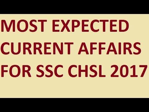 MOST EXPECTED CURRENT AFFAIRS FOR SSC CHSL 2017 || PART |