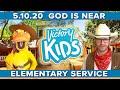 Victory Kids Elementary Service 5-10-20 God is Near