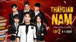THẦY GIÁO NAM - Tập 2 (Trailer)   Phim Tết 2020   Lâm Chấn Khang