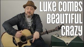 "How To Play ""Beautiful Crazy"" By Luke Combs On Guitar   Easy Acoustic Songs"