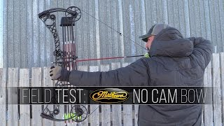 Mathews No Cam Bow Field Test