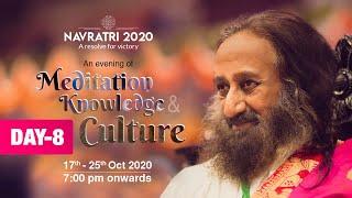 Day 8 of Navratri 2020   An Evening of Wisdom, Music & Meditation with Gurudev Sri Sri Ravi Shankar