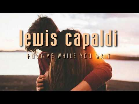 Lewis Capaldi - Hold Me While You Wait (Traduzione in ITALIANO)