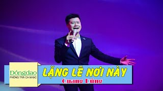 Lặng Lẽ Nơi Này - Quang Dũng [MV Full HD]