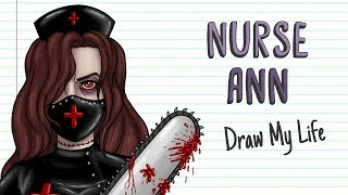 NURSE ANN | Draw My Life