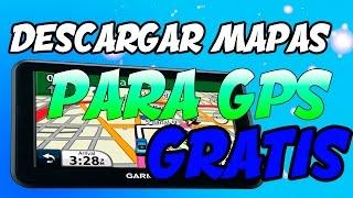 DESCARGAR Y ACTUALIZAR MAPAS PARA GPS GRATIS 2018