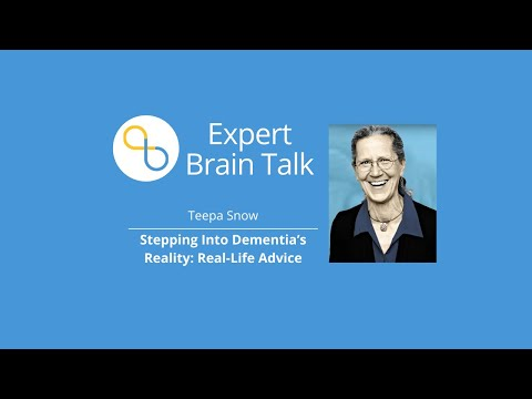 Stepping Into Dementia's Reality: Advice From Teepa Snow | Brain Talks | Being Patient