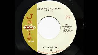 Dallas Frazier - When You Got Love (Jamie 1135)