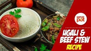 Ugali & Beef Stew