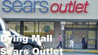 Dead Mall: Sears Outlet Center
