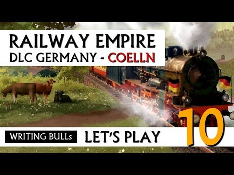 Let's Play: Railway Empire DLC Germany Cölln (10) [Deutsch]