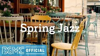 Spring Jazz: Sweet March Jazz – Positive Bossa Nova & Jazz Café Music for Good Day
