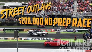 STREET OUTLAWS $200,000 NOPREP BRISTOL FULL RACE