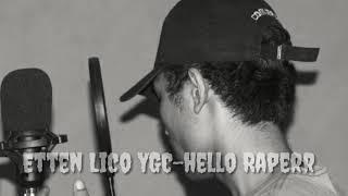 Etten lico YGC-Hello Raperr(No distrack)