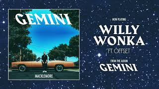 Macklemore & Offset - Willy Wonka (Audio)
