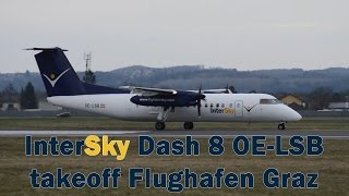 preview picture of video 'InterSky 3L135 Dash 8 takeoff Flughafen Graz | OE-LSB'
