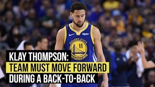 Klay Thompson says Warriors can't linger on loss during a back-to-back