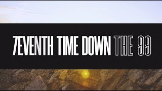 Music Monday: The 99 by 7eventh Time Down