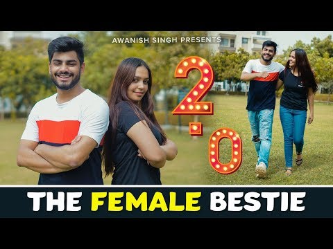 THE FEMALE BESTIE 2.0 | Every Female Friend Ever |  Awanish Singh
