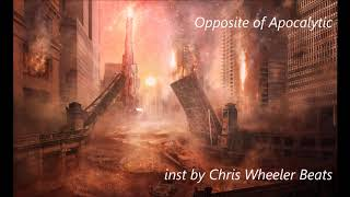 Opposite of Apocalyptic  inst by Chris Wheeler Beats