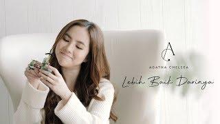 Download lagu Agatha Chelsea Lebih Baik Darinya Mp3