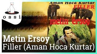 Metin Ersoy / Filler (Aman Hoca Kurtar)