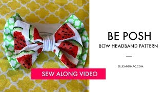 Sew Along ALERT!  Sew The Be Posh Bow Headband Sewing Pattern With Us