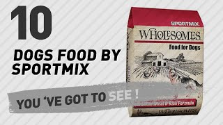 Dogs Food By Sportmix // Top 10 Most Popular
