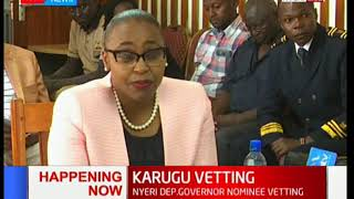 Nyeri deputy Governor nominee Caroline Karugu vetting