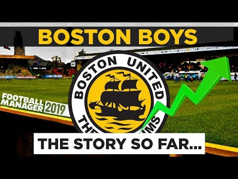 BOSTON BOYS | The Story So Far... | Football Manager 2019