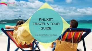 Phuket Thailand Travel and Tour Guide