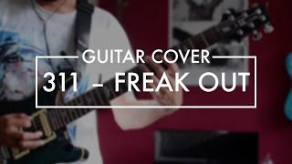 311 - Freak Out [Guitar Cover]